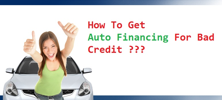 How To Get Auto Financing For Bad Credit