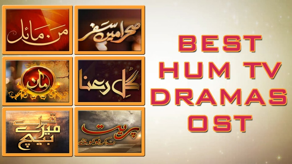 Best Hum Tv Dramas Ost