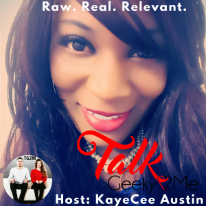 Interview with the Founder of Talk Geeky 2 Me - KayeCee Austin_www.tentionfree.com