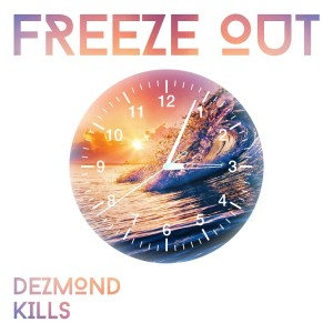 Dezmond Kills - Freeze Out_www.tentionfree.com