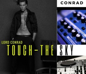 "LORD CONRAD HAS RELEASED A NEW SINGLE "" TOUCH THE SKY"" & IT IS CREATING A MAJOR BUZZ WITH HIS OFFICIAL NEW  VIDEOCLIP PREVIEW"