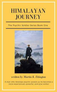 Himalayan Journey: The Psychic Soldier Series-Book 1 by Martin Ettington