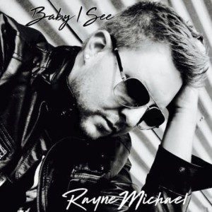 Rayne Michael talks about his newly released single in candid interview