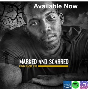 "Kelvin Frazier Interesting Interview about ""Marked and Scarred"""