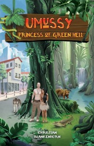 Umussy – Princess of Green Hell: How an Airbus Engineer Found Pocahontas in the Amazon Rainforest