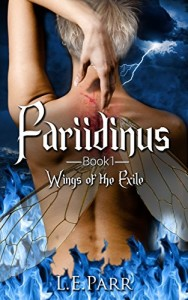 Fariidinus Book 1: Wings of the Exile (Fairy Wars) by L.E. Parr