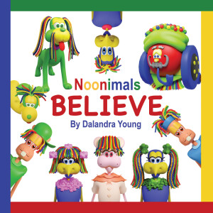 Noonimals: Believe | Dalandra Young